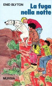Foto Cover di I cinque fuggono assieme, Libro di Enid Blyton, edito da Ugo Mursia Editore