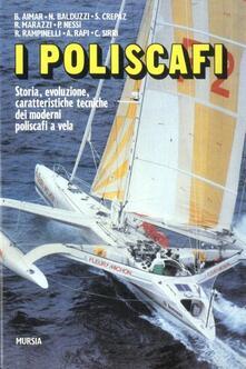 Vitalitart.it I poliscafi. Storia, evoluzione, caratteristiche tecniche dei moderni poliscafi a vela Image