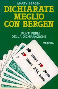 Libro Dichiarate meglio con Bergen. Vol. 1: I punti fermi della dichiarazione. Marty Bergen