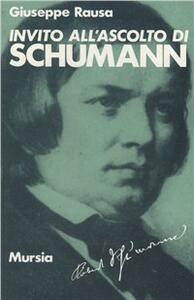 Invito all'ascolto di Robert Schumann