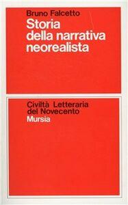 Libro Storia della narrativa neorealista Bruno Falcetto