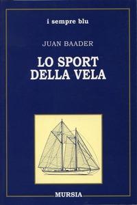 Lo Lo sport della vela - Baader Juan - wuz.it
