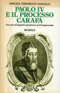 Libro Paolo IV e il processo Carafa. Un caso di ingiusta giustizia nel Cinquecento Donata Chiomenti Vassalli