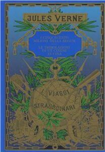 Foto Cover di I cinquecento milioni della Begum-Le tribolazioni di un cinese in Cina, Libro di Jules Verne, edito da Ugo Mursia Editore