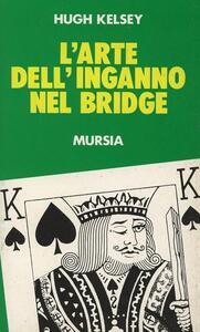 L' arte dell'inganno nel bridge