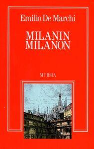 Foto Cover di Milanin Milanon, Libro di Emilio De Marchi, edito da Ugo Mursia Editore