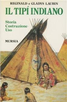 Il tipi indiano. Storia, costruzione, uso. Con una «Storia» del tipi di Stanley Vestal.pdf