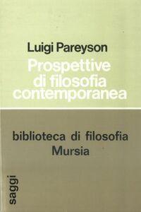 Foto Cover di Prospettive di filosofia contemporanea, Libro di Luigi Pareyson, edito da Ugo Mursia Editore