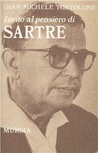 Libro Invito al pensiero di Jean-Paul Sartre G. Michele Tortolone