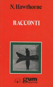 Foto Cover di Racconti, Libro di Nathaniel Hawthorne, edito da Ugo Mursia Editore