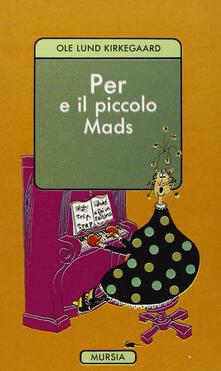 Per e il piccolo Mads - Ole L. Kirkegaard - copertina