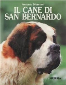 Libro Il cane san Bernardo Antonio Morsiani