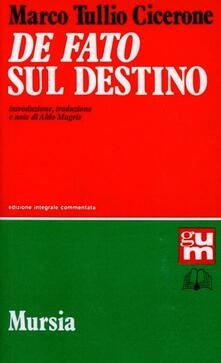 De fato-Sul destino. Testo latino a fronte. Ediz. integrale.pdf