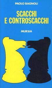 Libro Scacchi e controscacchi Paolo Bagnoli
