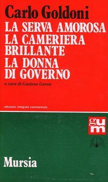 La serva amorosa-La cameriera brillante-La donna di governo - Carlo Goldoni - copertina