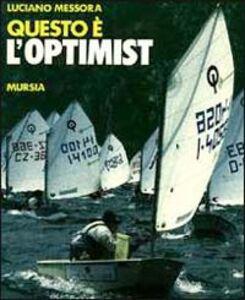 Libro Questo è l'optimist Luciano Messora