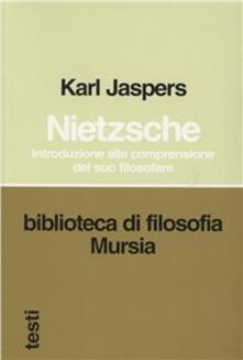 Listadelpopolo.it Nietzsche. Introduzione alla comprensione del suo filosofare Image