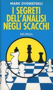 Libro I segreti dell'analisi negli scacchi Mark Dvoretskij