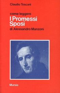 Come leggere i Promessi sposi di Alessandro Manzoni