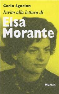 Libro Invito alla lettura di Elsa Morante Carlo Sgorlon