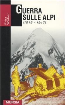 Guerra sulle Alpi (1915-1917) - Fritz Weber - copertina