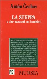 Libro La steppa e altri racconti sui bambini Anton Cechov
