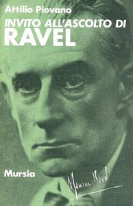 Libro Invito all'ascolto di Ravel Attilio Piovano