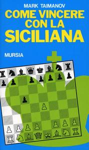 Libro Come vincere con la siciliana Mark Taimanov