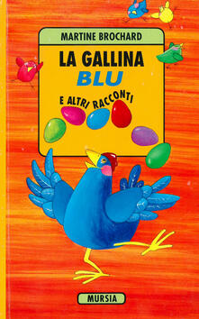 La gallina blu e altri racconti - Martine Brochard - copertina