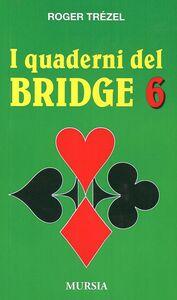 Libro I quaderni del bridge. Vol. 6 Roger Trézel