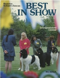 Best in show. Le esposizioni canine - Schiatti Zancan Beatrice - wuz.it