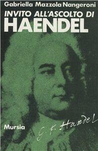 Libro Invito all'ascolto di Georg Friedrich Händel Gabriella Mazzola Nangeroni