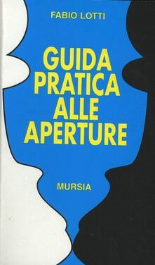 Guida pratica alle aperture - Fabio Lotti - copertina