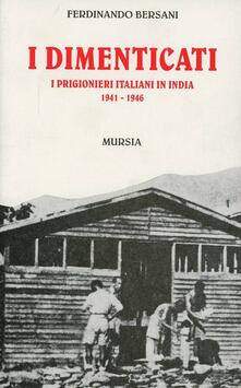 I dimenticati. I prigionieri italiani in India (1941-1946).pdf