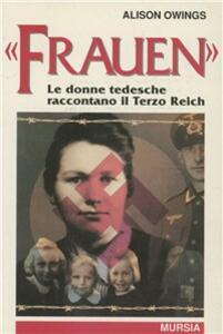 Frauen. Le donne tedesche raccontano il Terzo Reich
