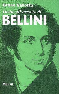 Libro Invito all'ascolto di Bellini Bruno Gallotta