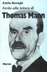 Libro Invito alla lettura di Thomas Mann Carla Becagli