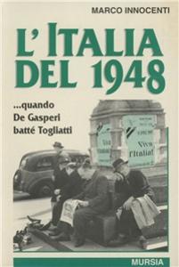 Libro L' Italia del 1948... Quando De Gasperi battè Togliatti Marco Innocenti