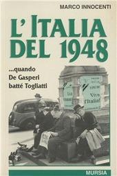 L' Italia del 1948... Quando De Gasperi battè Togliatti