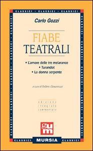 Fiabe teatrali: L'amore delle tre melarance-Turandot-La donna serpente