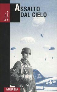 Foto Cover di Assalto dal cielo. Storia delle truppe aviotrasportate 1939-1945, Libro di Nino Arena, edito da Ugo Mursia Editore