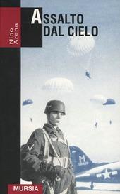 Assalto dal cielo. Storia delle truppe aviotrasportate 1939-1945