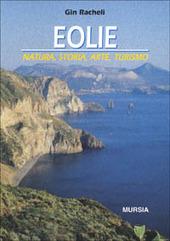 Eolie. Natura, storia, arte, turismo