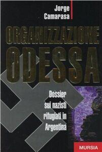 Libro Organizzazione Odessa. Dossier sui nazisti rifugiati in Argentina Jorge Camarasa