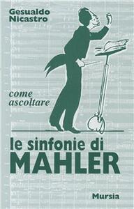 Come ascoltare le sinfonie di Mahler