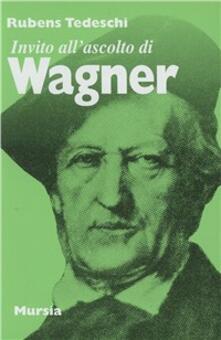 Invito all'ascolto di Richard Wagner - Rubens Tedeschi - copertina
