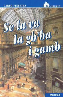 Se la va la gh'ha i gamb - Carlo Finestra - copertina