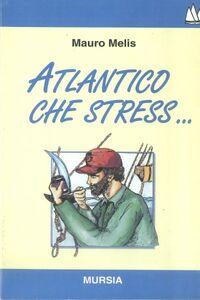 Libro Atlantico, che stress... Mauro Melis