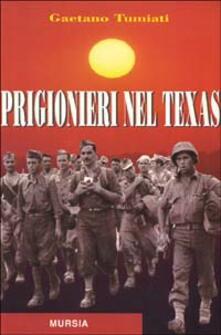 Prigionieri nel Texas - Gaetano Tumiati - copertina