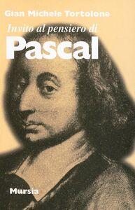 Libro Invito al pensiero di Pascal G. Michele Tortolone
